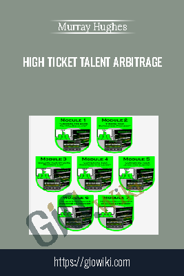 High Ticket Talent Arbitrage – Murray Hughes