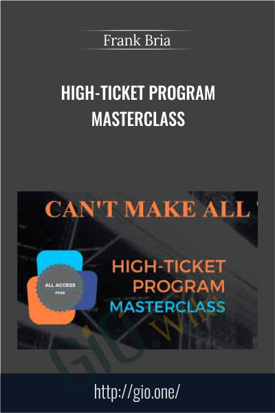High-Ticket Program Masterclass - Frank Bria