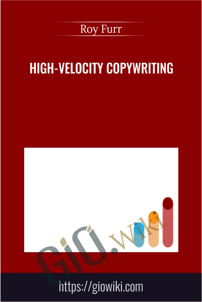 High-Velocity Copywriting - Roy Furr