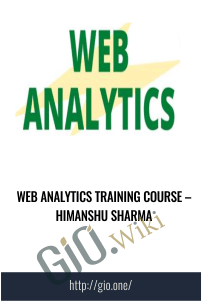 Web Analytics Training Course – Himanshu Sharma