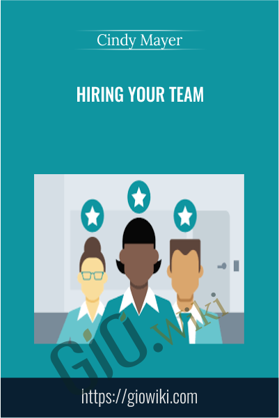 Hiring Your Team - Cindy Mayer