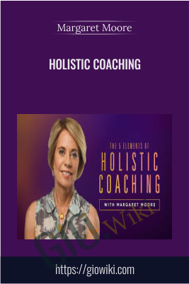Holistic Coaching - Margaret Moore