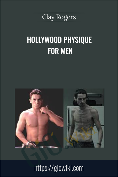 Hollywood Physique For Men - Clay Rogers