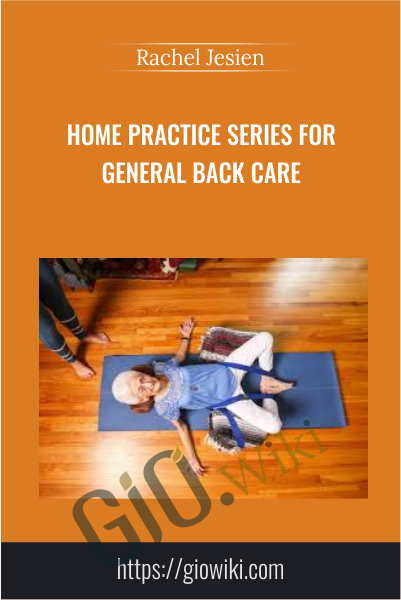 Home Practice Series for General Back Care - Rachel Jesien