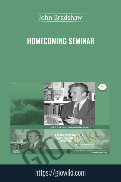 Homecoming Seminar - John Bradshaw