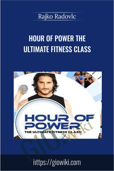 Hour Of Power The Ultimate Fitness Class - Rajko Radovlc