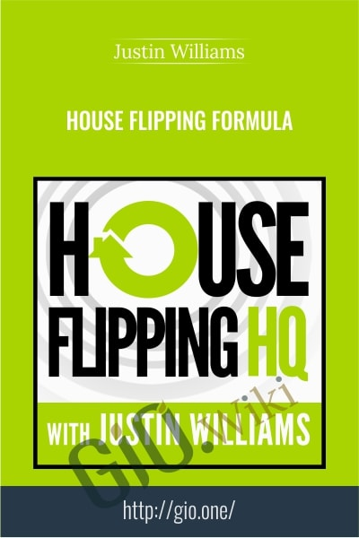 House Flipping Formula - Justin Williams
