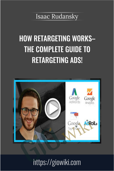 How Retargeting Works–The Complete Guide To Retargeting Ads! - Isaac Rudansky