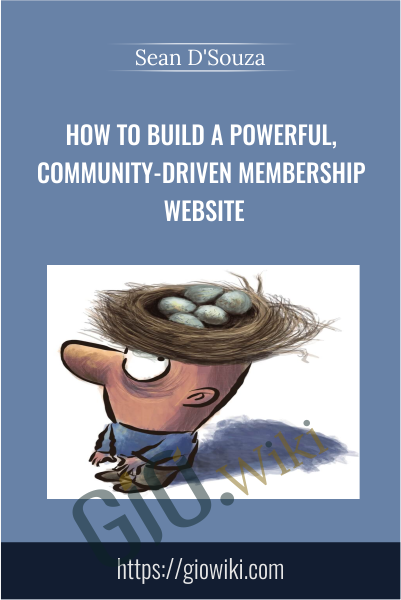 How To Build A Powerful, Community-Driven Membership Website - Sean D'Souza