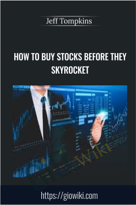 How To Buy Stocks Before They Skyrocket - Jeff Tompkins