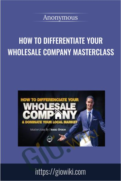 How To Differentiate Your Wholesale Company Masterclass