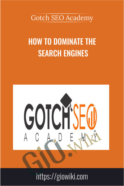 How To Dominate The Search Engines - Gotch SEO Academy