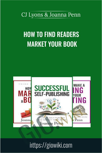 How To Find Readers Market Your Book - CJ Lyons & Joanna Penn