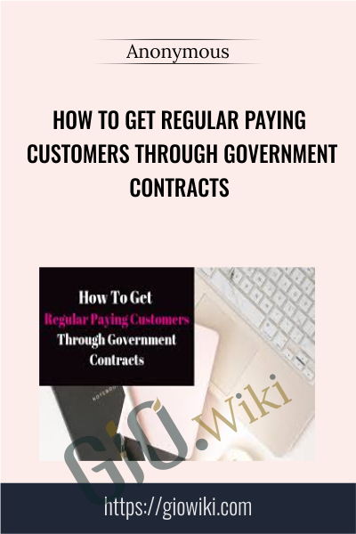 How To Get Regular Paying Customers through Government Contracts