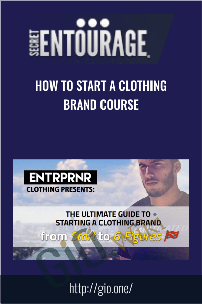 How To Start A Clothing Brand Course - Secret Entourage
