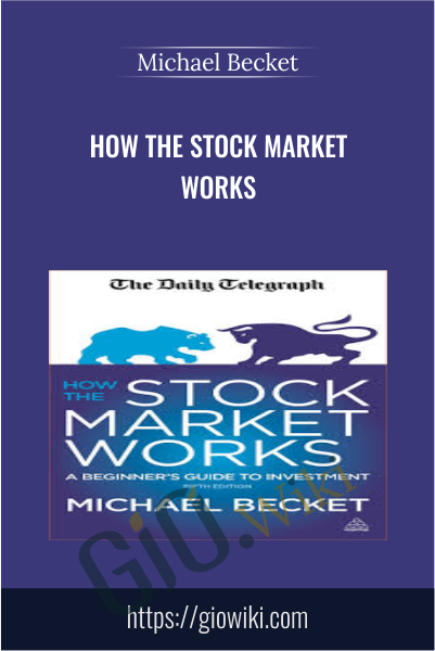 How the Stock Market Works - Michael Becket