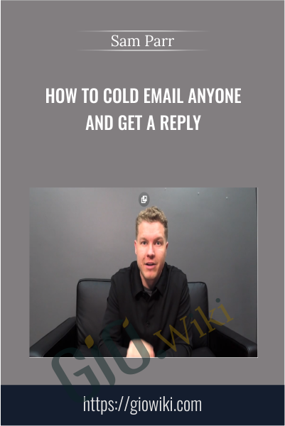 How to Cold Email Anyone and Get a Reply - Sam Parr
