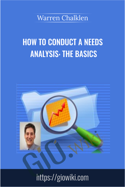 How to Conduct a Needs Analysis: The Basics - Warren Chalklen
