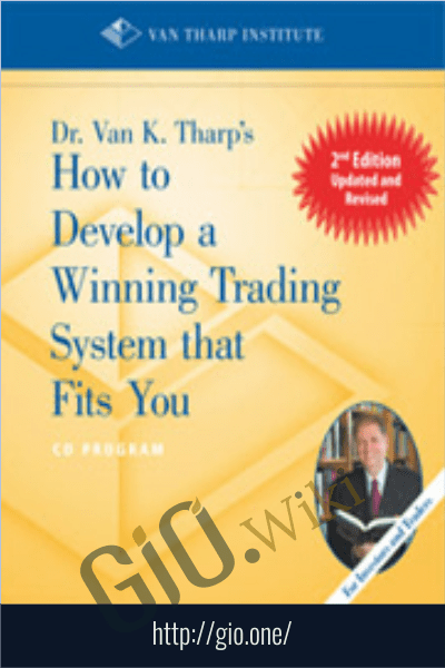 How to Develop a Winning Trading System That Fits You - Van Tharp