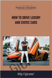How to Drive Luxury and Exotic Cars – Pejman Ghadimi