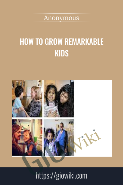 How to Grow Remarkable Kids