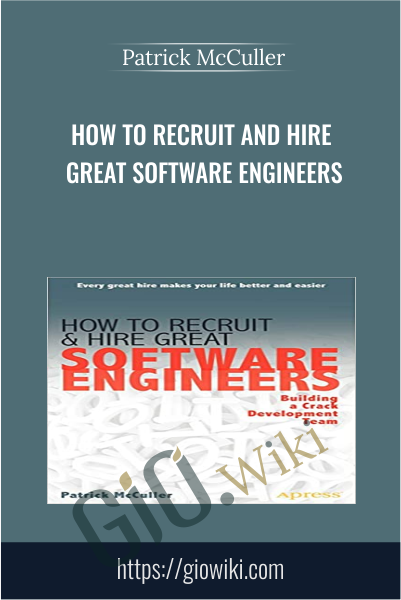 How to Recruit and Hire Great Software Engineers - Patrick McCuller