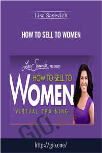 How to Sell to Women – Lisa Sasevich