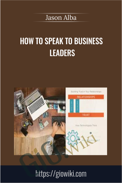How to Speak to Business Leaders - Jason Alba