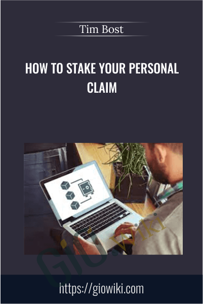 How to Stake Your Personal Claim - Tim Bost