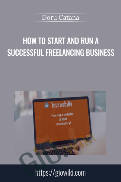 How to Start and Run a Successful Freelancing Business - Doru Catana