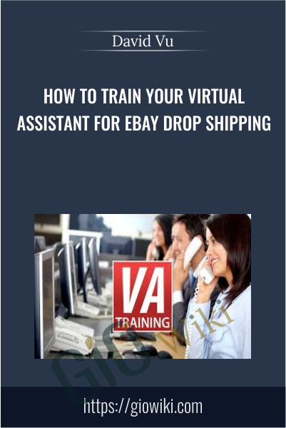 How to Train your Virtual Assistant for eBay Drop Shipping - David Vu
