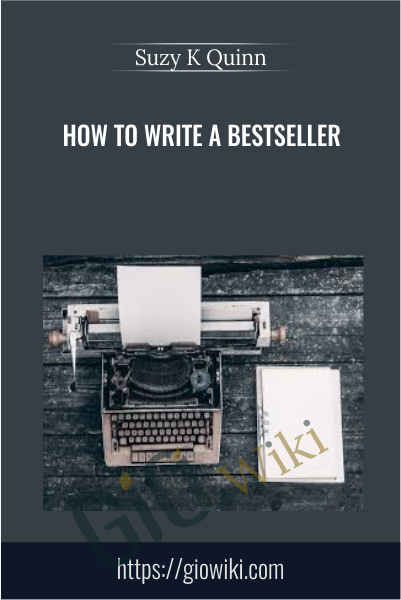 How to Write a Bestseller - Suzy K Quinn