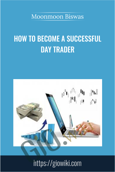 How To Become a Successful Day Trader - Moonmoon Biswas