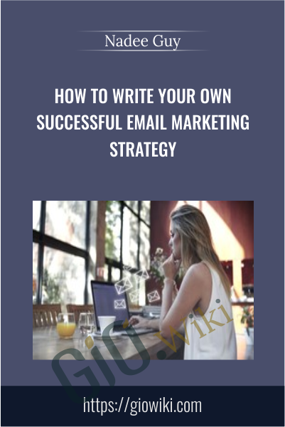 How to write your own successful Email Marketing Strategy - Nadee Guy