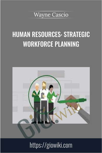 Human Resources: Strategic Workforce Planning - Wayne Cascio