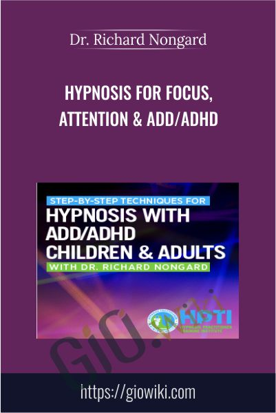 Hypnosis for Focus, Attention & ADD/ADHD - Dr. Richard Nongard