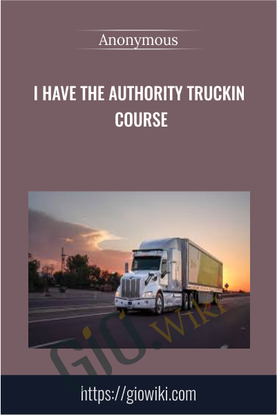 I Have The Authority Truckin Course