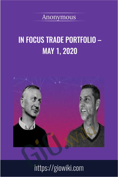 In Focus Trade Portfolio –  May 1, 2020