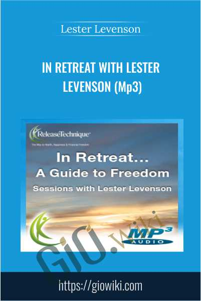 In Retreat with Lester Levenson
