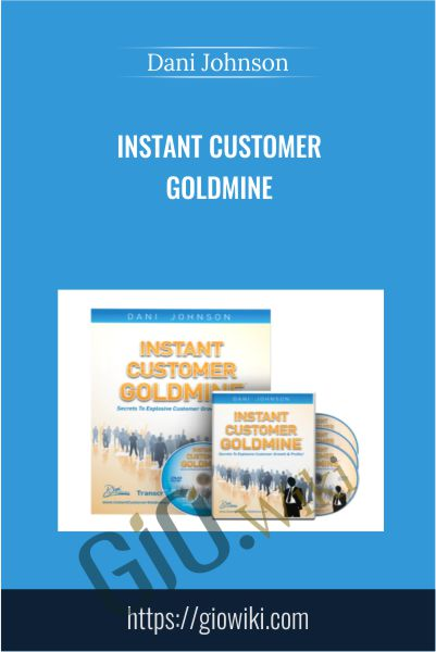Instant Customer Goldmine - Dani Johnson