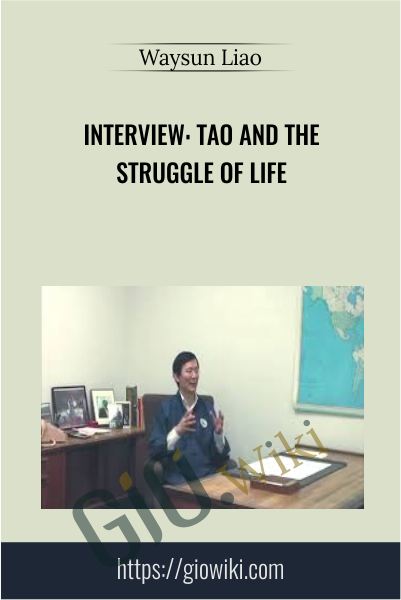 INTERVIEW: Tao and the Struggle of Life - Waysun Liao
