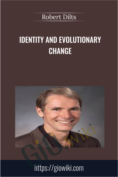 Identity and Evolutionary Change - Robert Dilts