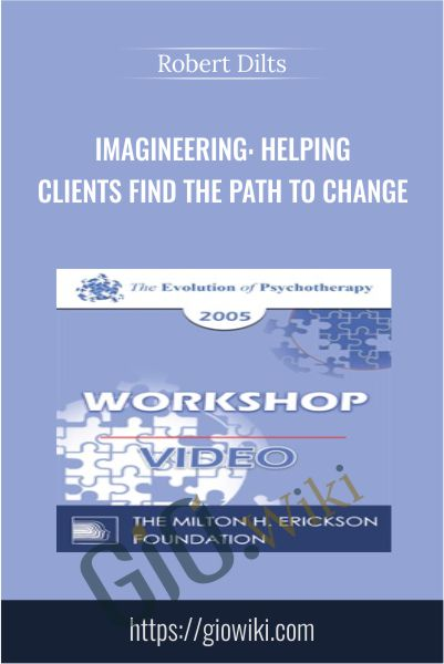Imagineering: Helping Clients Find the Path to Change - Robert Dilts