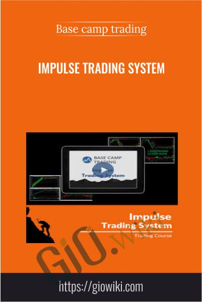 Impulse Trading System - Base camp trading