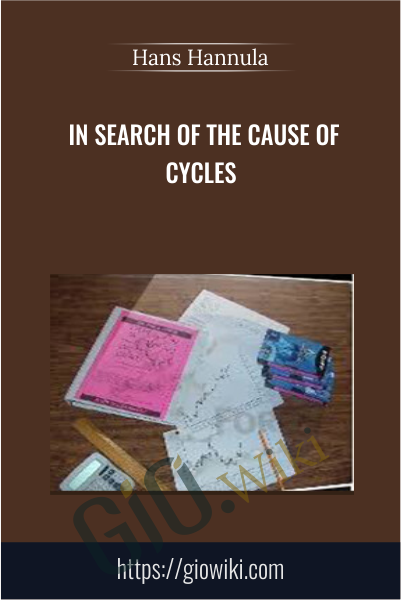 In Search of the Cause of Cycles - Hans Hannula