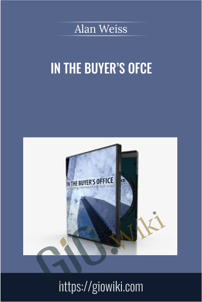 In The Buyer's Ofce - Alan Weiss