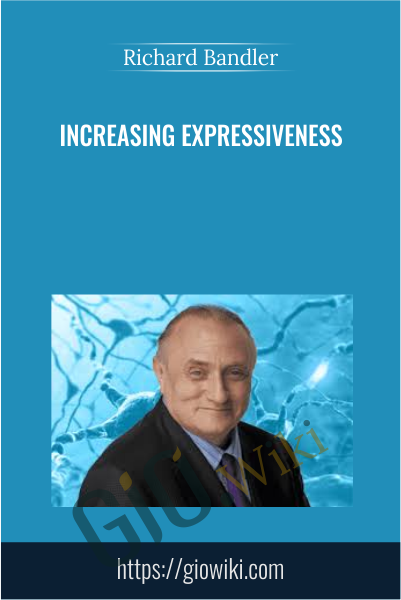 Increasing Expressiveness - Richard Bandler