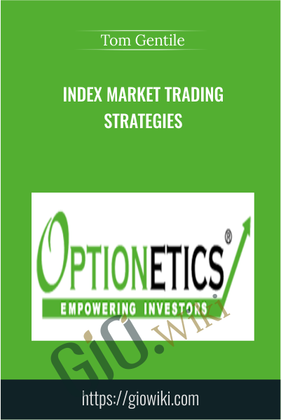 Index Market Trading Strategies - Tom Gentile