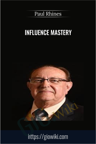 Influence Mastery - Paul Rhines