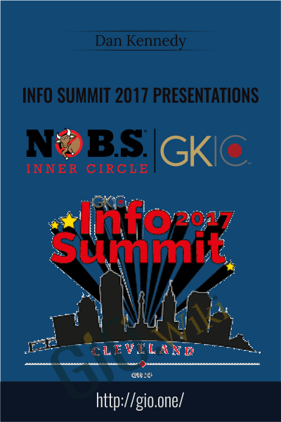 Info Summit 2017 Presentations - Dan Kennedy